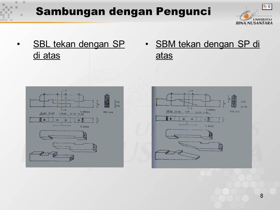 8 Sambungan dengan Pengunci SBL tekan dengan SP di atas SBM tekan dengan SP di atas