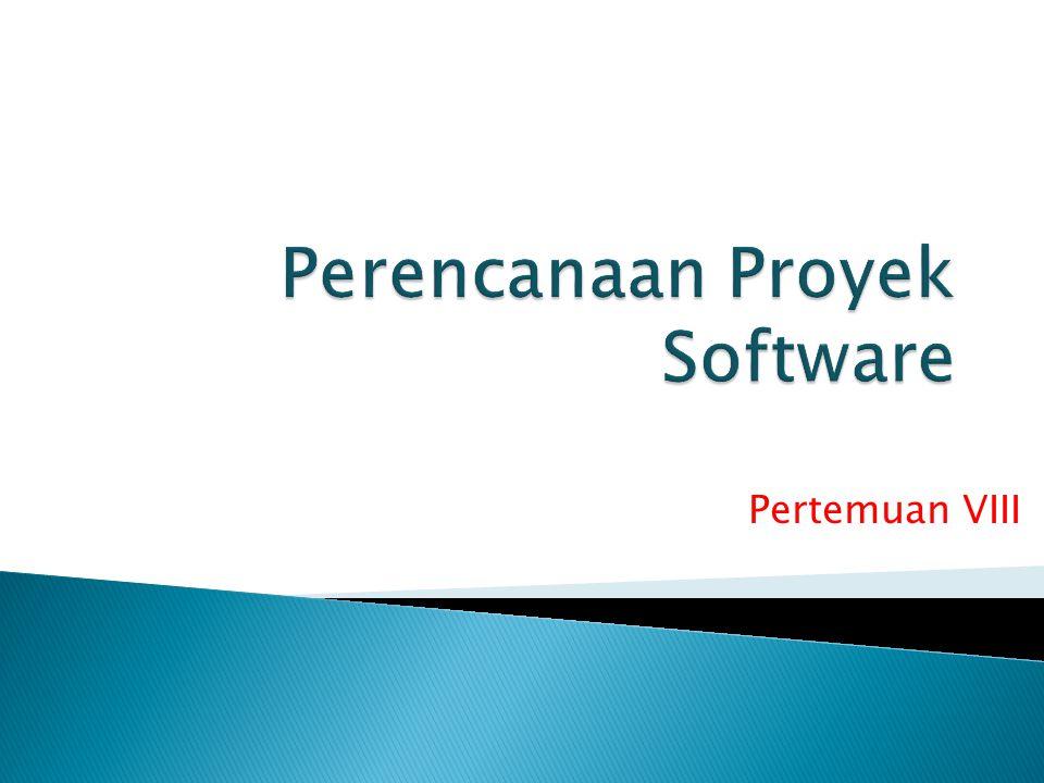  5.5.Estimasi proyek software  5.6. Software sizing  5.7.