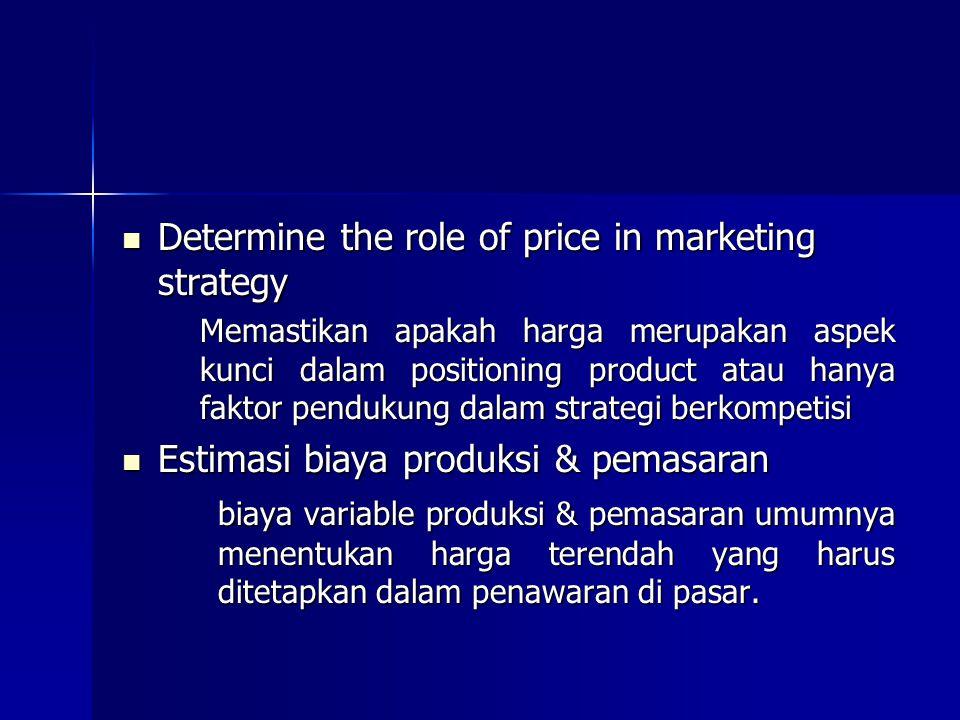 Determine the role of price in marketing strategy Determine the role of price in marketing strategy Memastikan apakah harga merupakan aspek kunci dala