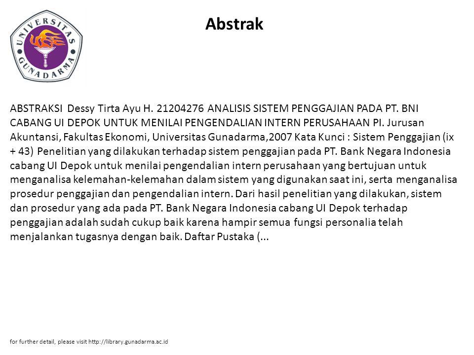 Abstrak ABSTRAKSI Dessy Tirta Ayu H. 21204276 ANALISIS SISTEM PENGGAJIAN PADA PT. BNI CABANG UI DEPOK UNTUK MENILAI PENGENDALIAN INTERN PERUSAHAAN PI.
