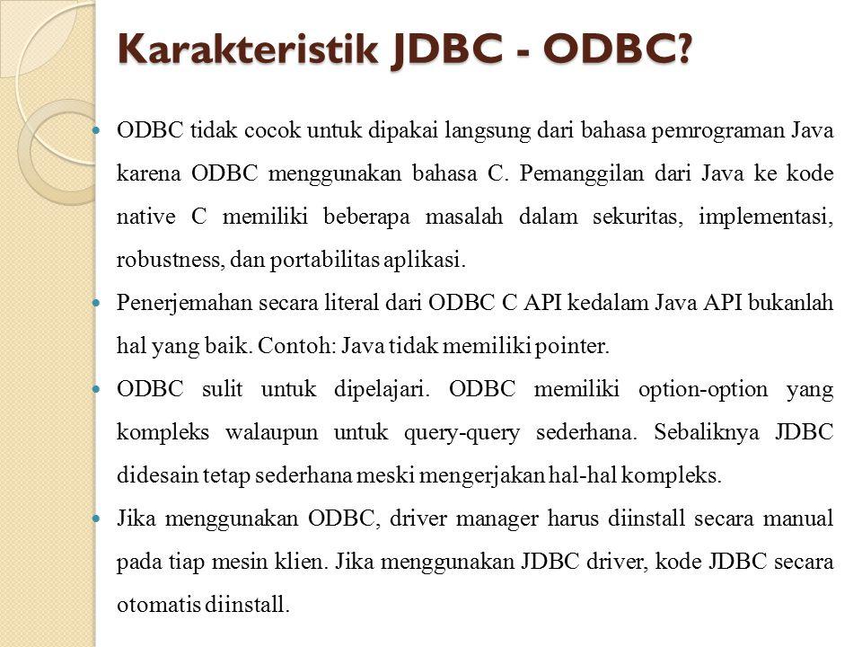 Langkah Penggunaan JDBC 1.Meload driver JDBC 2. Mendefinisikan URL database 3.