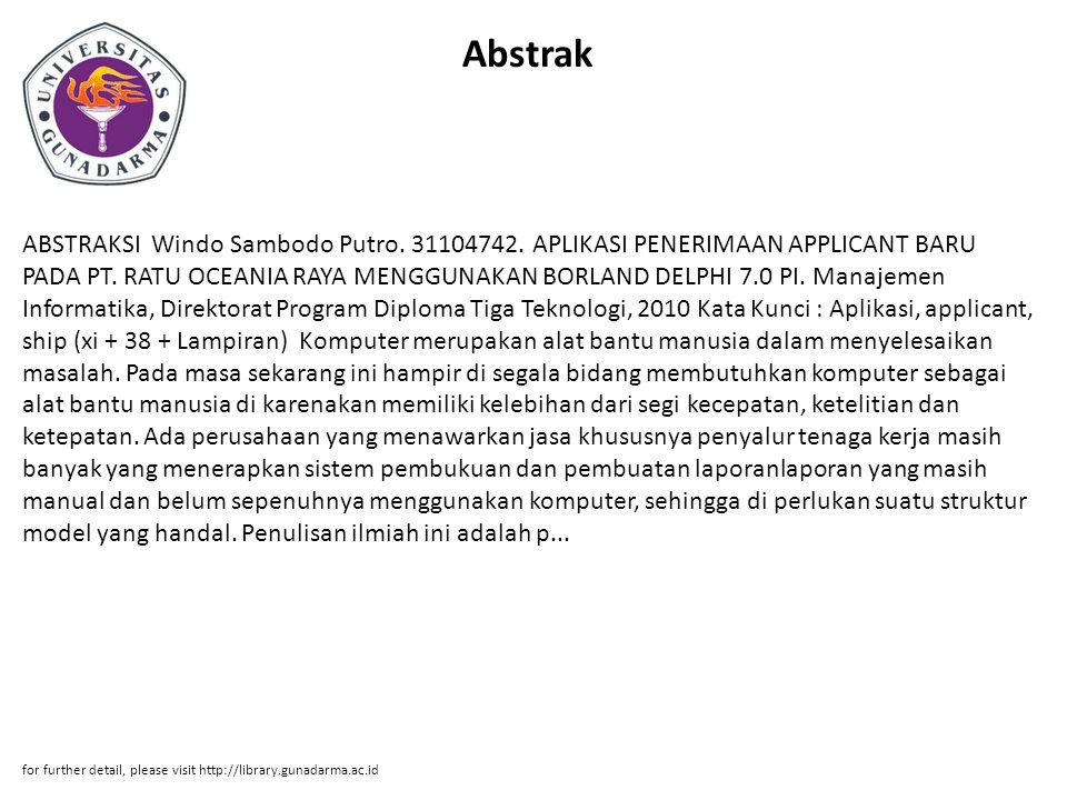 Abstrak ABSTRAKSI Windo Sambodo Putro. 31104742. APLIKASI PENERIMAAN APPLICANT BARU PADA PT.