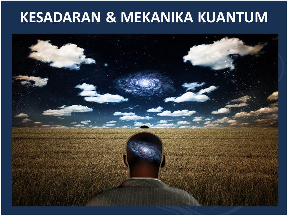 KESADARAN & MEKANIKA KUANTUM