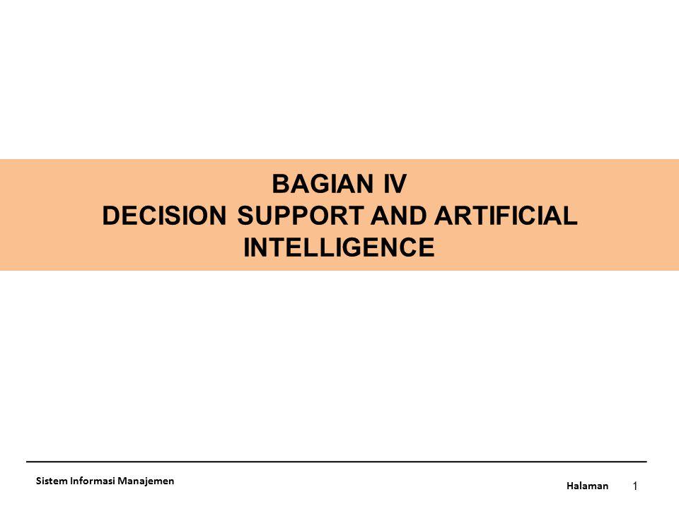 Halaman BAGIAN IV DECISION SUPPORT AND ARTIFICIAL INTELLIGENCE 1 Sistem Informasi Manajemen