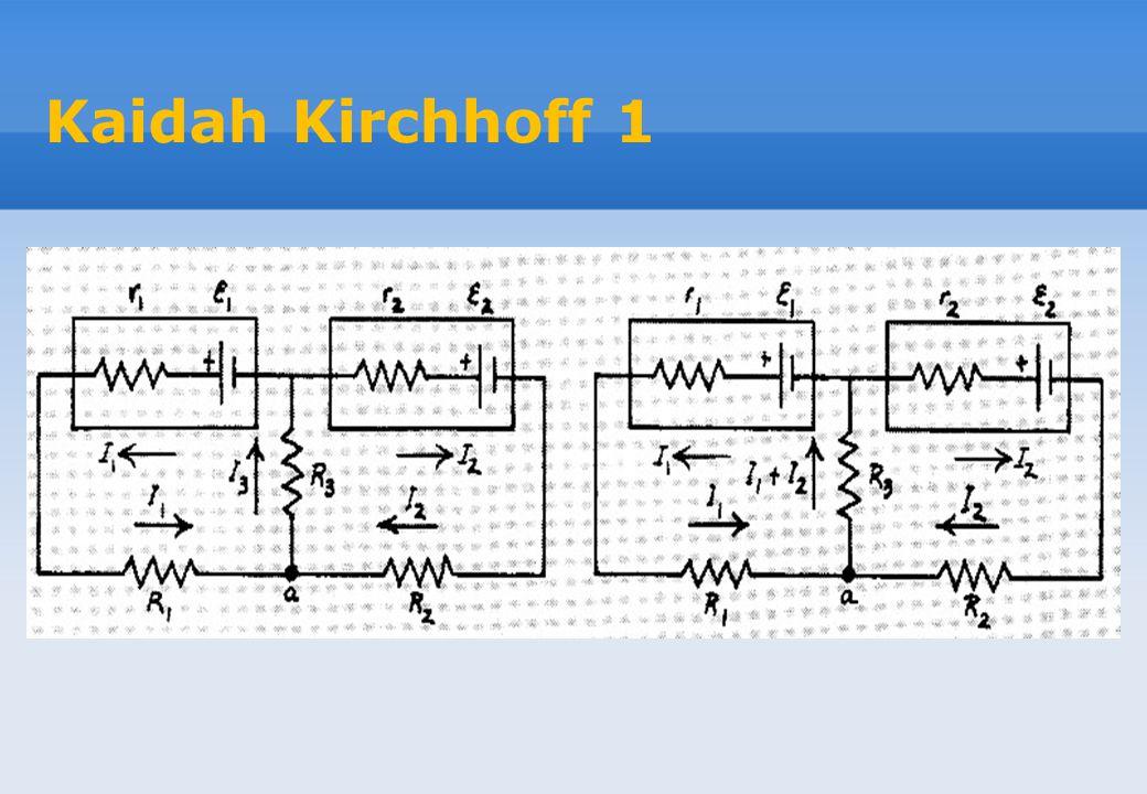 Kaidah Kirchhoff 1