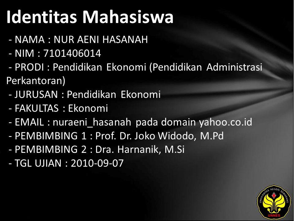 Identitas Mahasiswa - NAMA : NUR AENI HASANAH - NIM : 7101406014 - PRODI : Pendidikan Ekonomi (Pendidikan Administrasi Perkantoran) - JURUSAN : Pendid