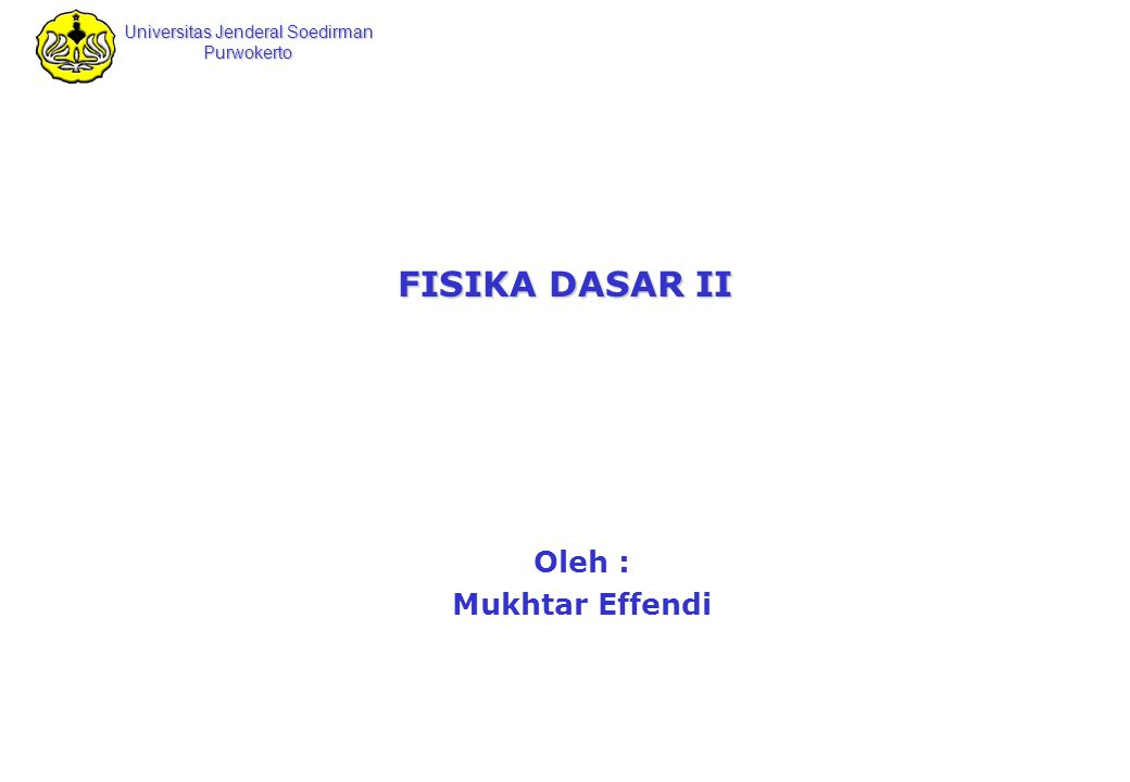 Universitas Jenderal Soedirman Purwokerto Ilmu Fisika Mukhtar Effendi Ilmu Fisika 2