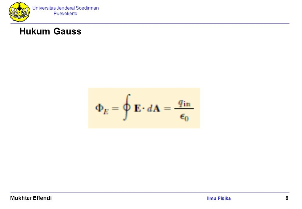 Universitas Jenderal Soedirman Purwokerto Ilmu Fisika Mukhtar Effendi Ilmu Fisika 8 Hukum Gauss