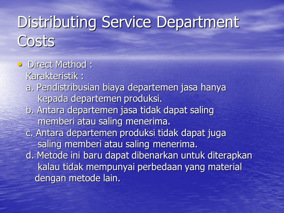 Distributing Service Department Costs Direct Method : Direct Method : Karakteristik : Karakteristik : a.