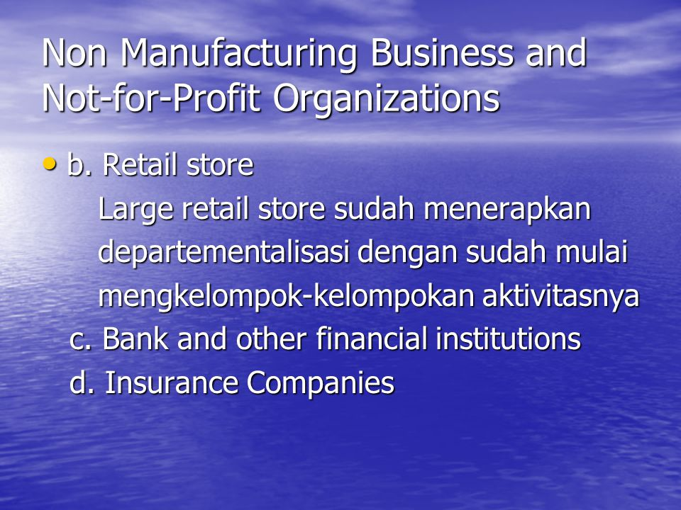 Non Manufacturing Business and Not-for-Profit Organizations b.