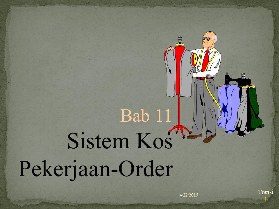 4/22/2015 Transi 1 Bab 11 Sistem Kos Pekerjaan-Order