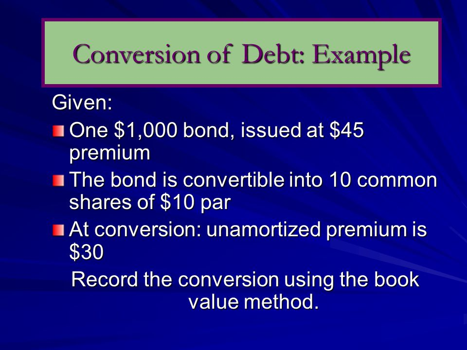 Given: One $1,000 bond, issued at $45 premium The bond is convertible into 10 common shares of $10 par At conversion: unamortized premium is $30 Record the conversion using the book value method.