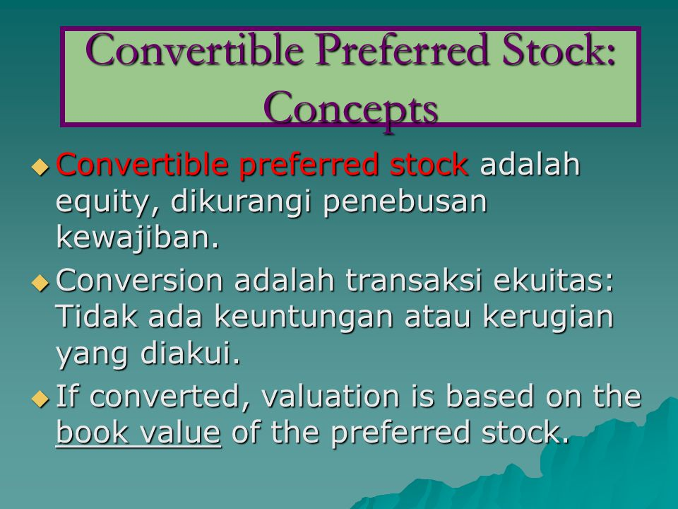  Convertible preferred stock adalah equity, dikurangi penebusan kewajiban.