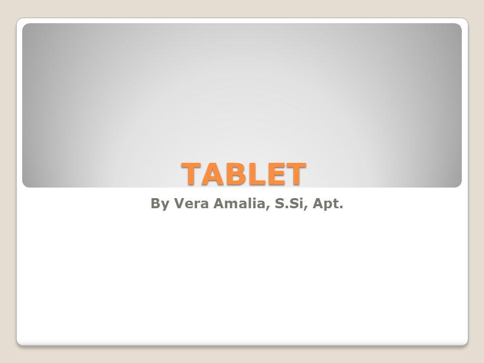 TABLET By Vera Amalia, S.Si, Apt.