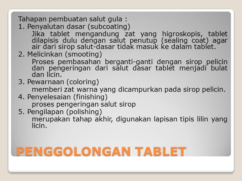 Tahapan pembuatan salut gula : 1. Penyalutan dasar (subcoating) Jika tablet mengandung zat yang higroskopis, tablet dilapisis dulu dengan salut penutu