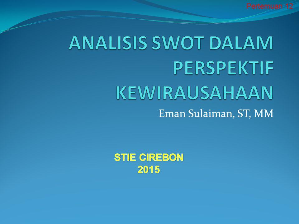 Eman Sulaiman, ST, MM Pertemuan 12
