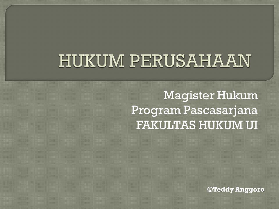 Magister Hukum Program Pascasarjana FAKULTAS HUKUM UI ©Teddy Anggoro