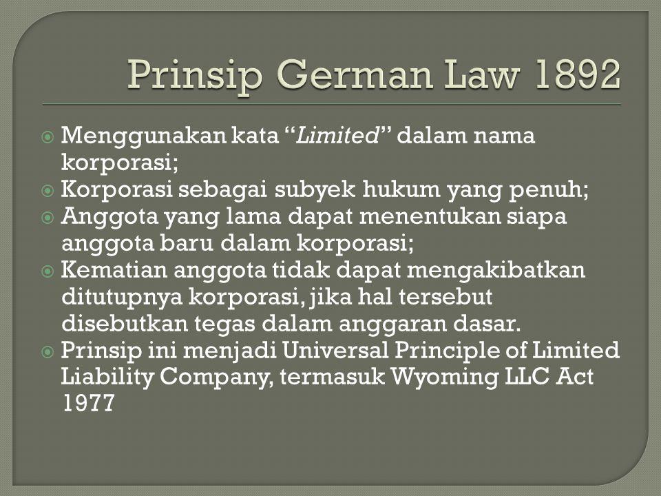 " Menggunakan kata ""Limited"" dalam nama korporasi;  Korporasi sebagai subyek hukum yang penuh;  Anggota yang lama dapat menentukan siapa anggota bar"