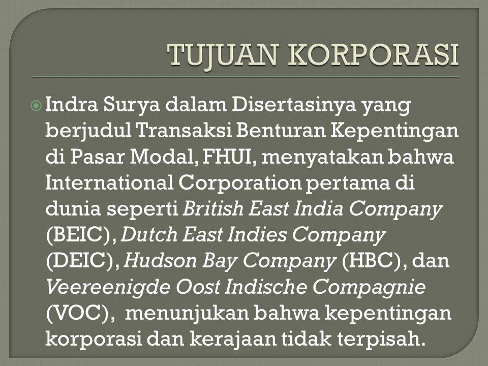  Indra Surya dalam Disertasinya yang berjudul Transaksi Benturan Kepentingan di Pasar Modal, FHUI, menyatakan bahwa International Corporation pertama
