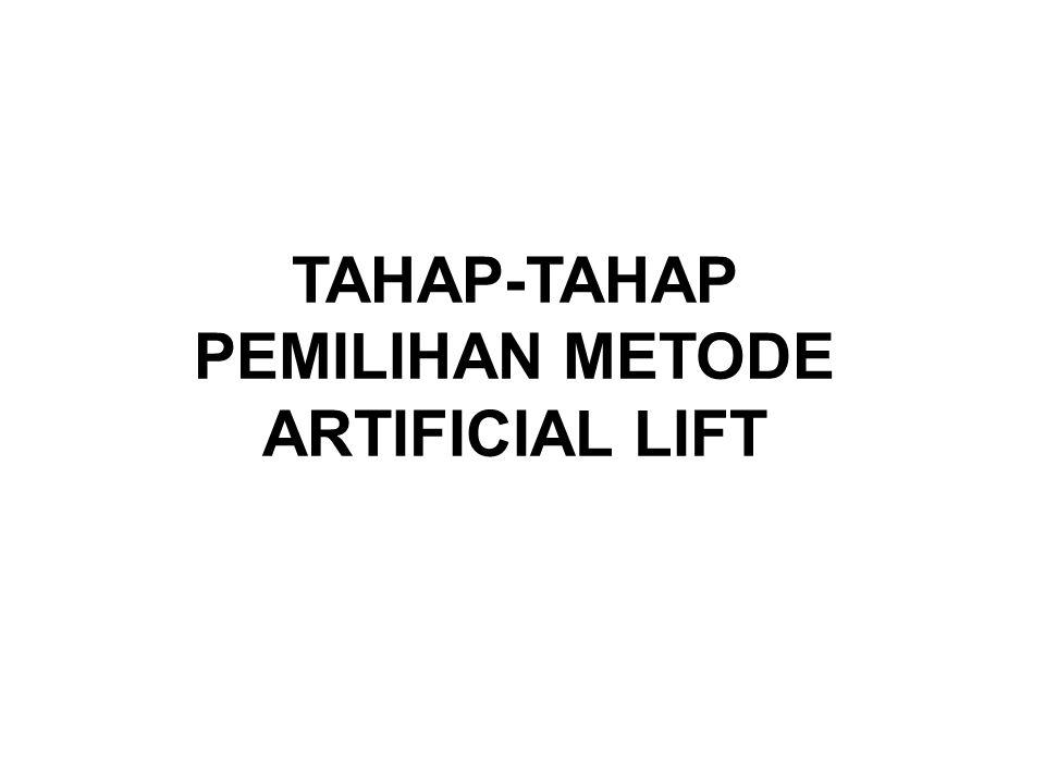 TAHAP-TAHAP PEMILIHAN METODE ARTIFICIAL LIFT