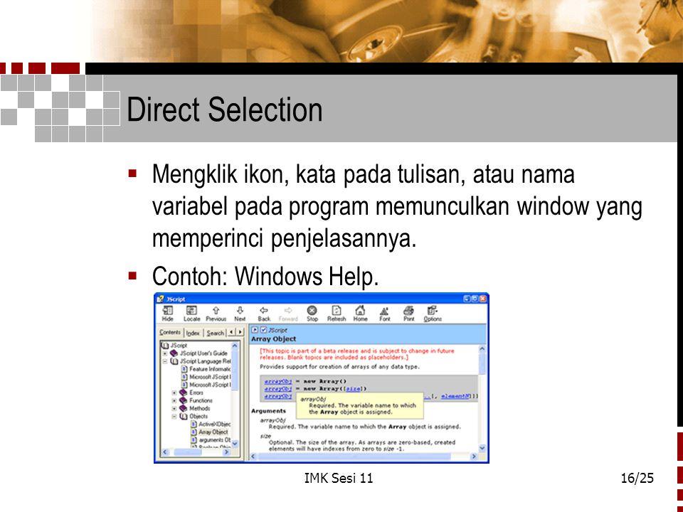 IMK Sesi 1116/25 Direct Selection  Mengklik ikon, kata pada tulisan, atau nama variabel pada program memunculkan window yang memperinci penjelasannya