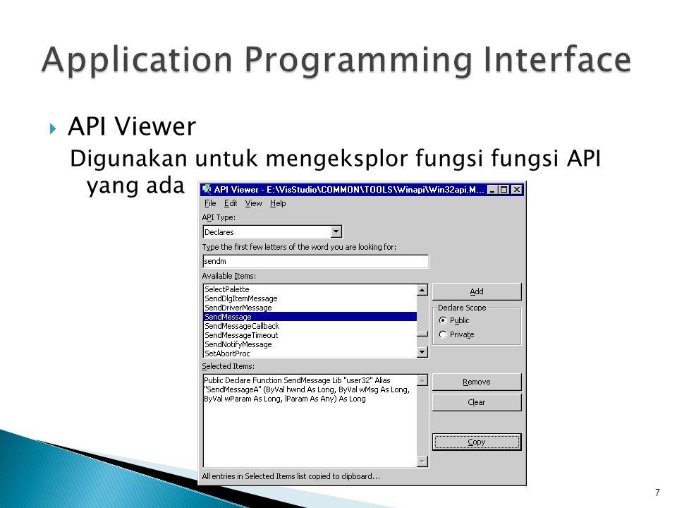  API Viewer Digunakan untuk mengeksplor fungsi fungsi API yang ada 7