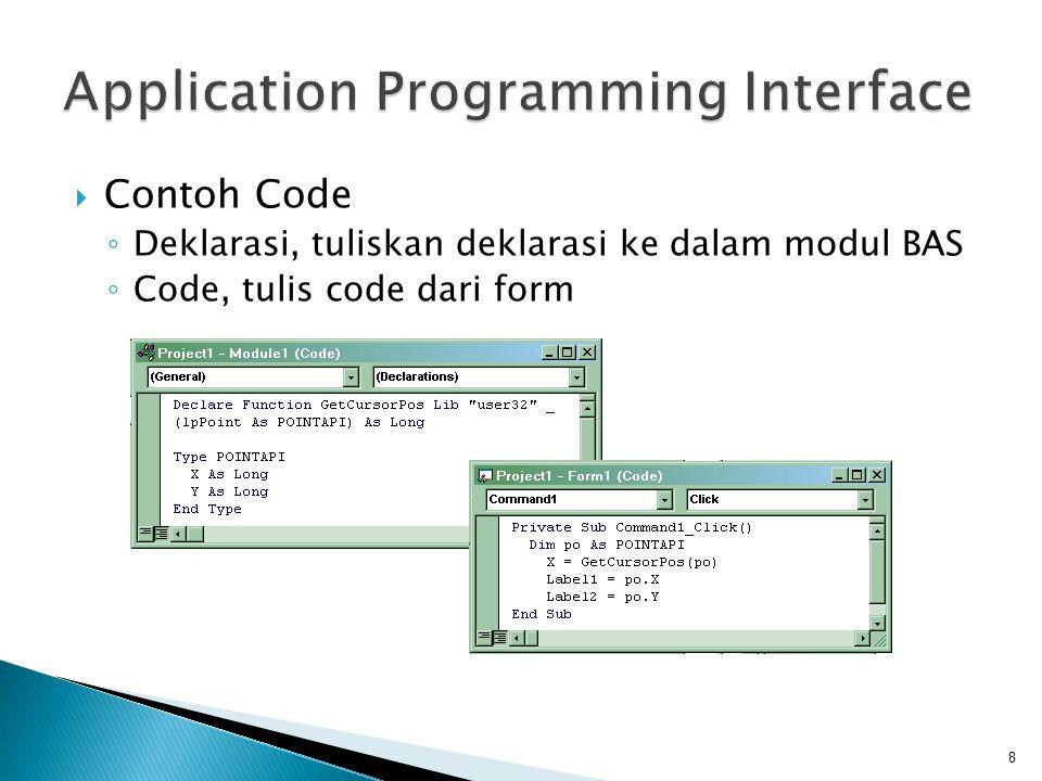  Contoh Code ◦ Deklarasi, tuliskan deklarasi ke dalam modul BAS ◦ Code, tulis code dari form 8