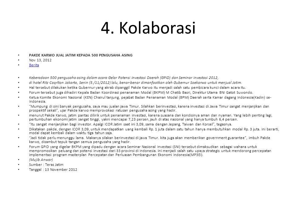 4. Kolaborasi PAKDE KARWO JUAL JATIM KEPADA 500 PENGUSAHA ASING Nov 13, 2012 Berita Keberadaan 500 pengusaha asing dalam acara Gelar Potensi Investasi