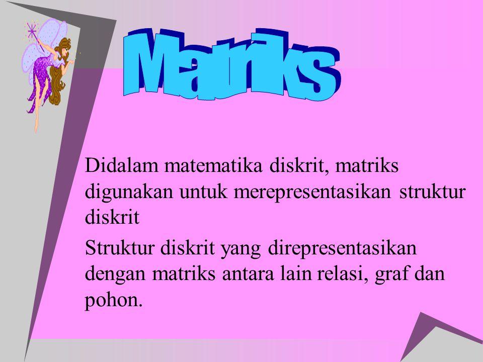  Matriks adalah susunan skalar elemen- elemen dalam bentuk baris dan kolom.