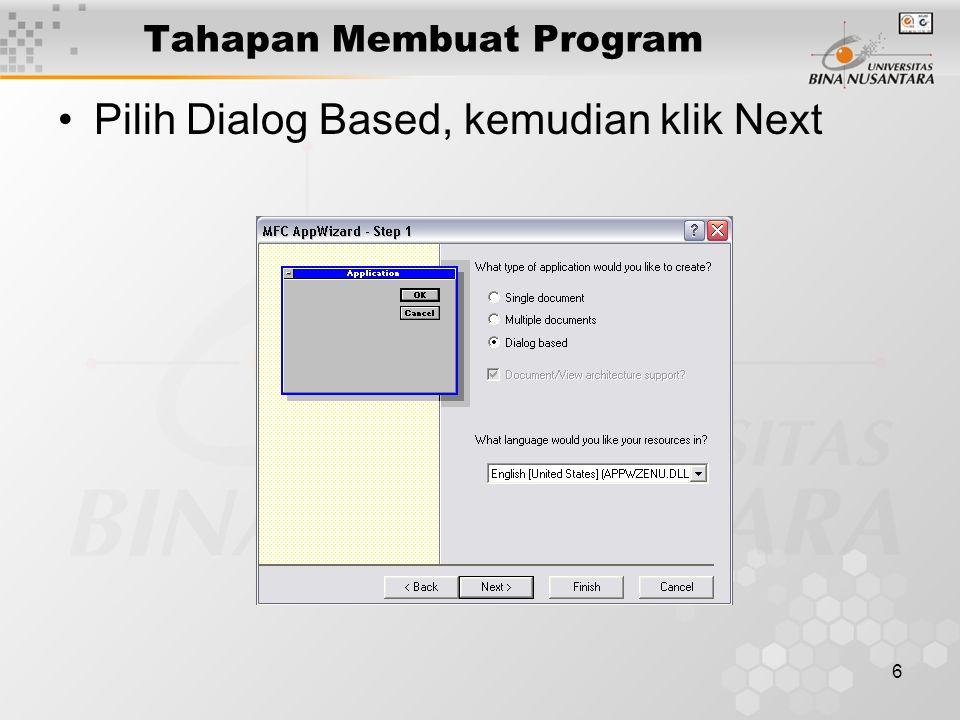 6 Pilih Dialog Based, kemudian klik Next