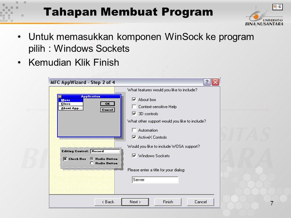 7 Tahapan Membuat Program Untuk memasukkan komponen WinSock ke program pilih : Windows Sockets Kemudian Klik Finish