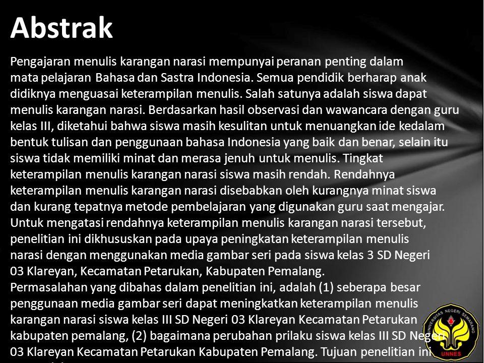 Abstrak Pengajaran menulis karangan narasi mempunyai peranan penting dalam mata pelajaran Bahasa dan Sastra Indonesia.