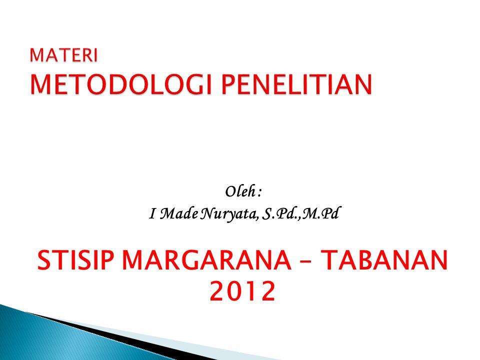 Oleh : I Made Nuryata, S.Pd.,M.Pd STISIP MARGARANA – TABANAN 2012