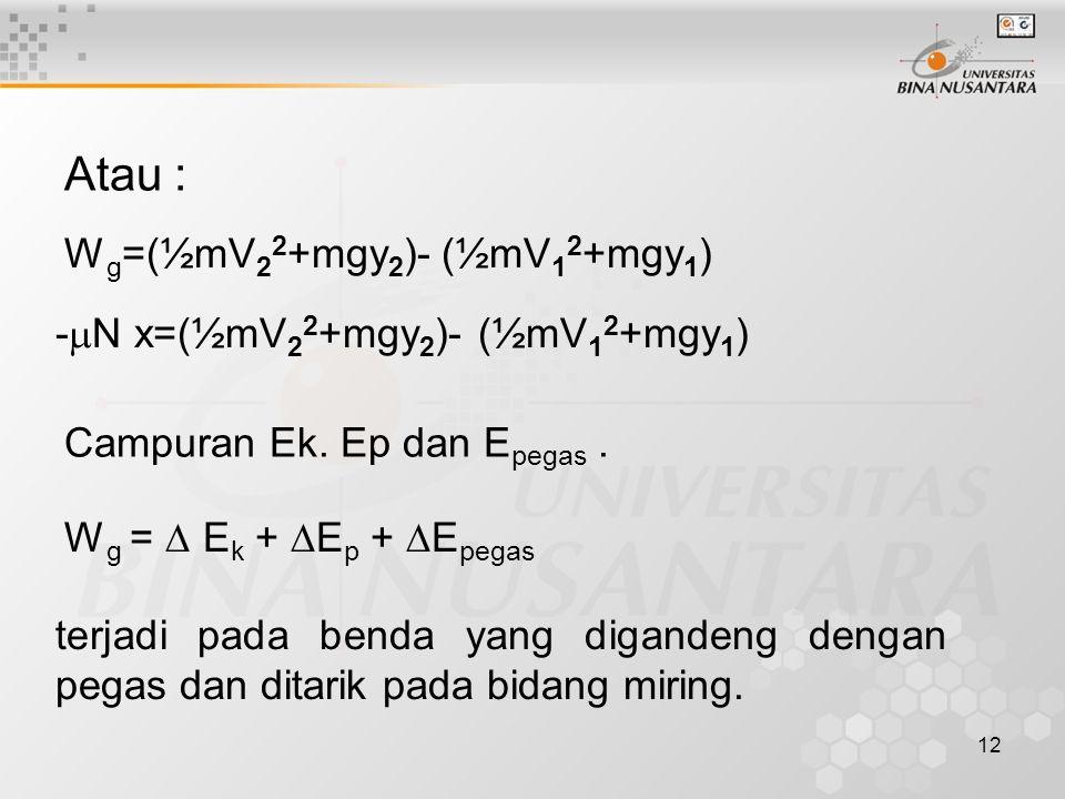 12 Atau : Campuran Ek. Ep dan E pegas.