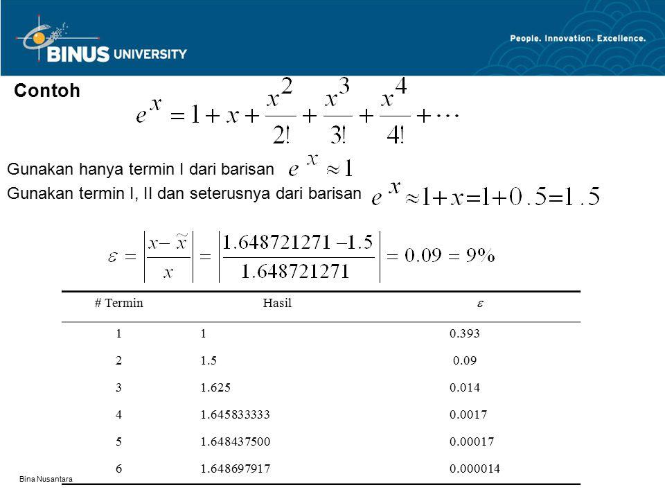Bina Nusantara Contoh Gunakan hanya termin I dari barisan Gunakan termin I, II dan seterusnya dari barisan # TerminHasil  11 0.393 21.5 0.09 31.625 0