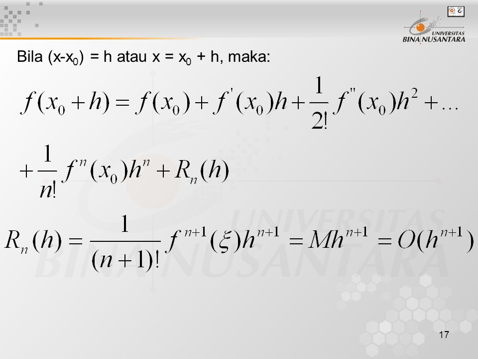 17 Bila (x-x 0 ) = h atau x = x 0 + h, maka: