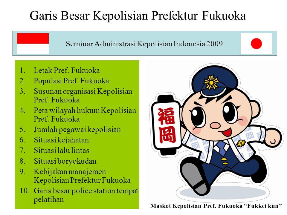 1 Seminar Administrasi Kepolisian Indonesia 2009 Garis Besar Kepolisian Prefektur Fukuoka 1.Letak Pref. Fukuoka 2.Populasi Pref. Fukuoka 3.Susunan org