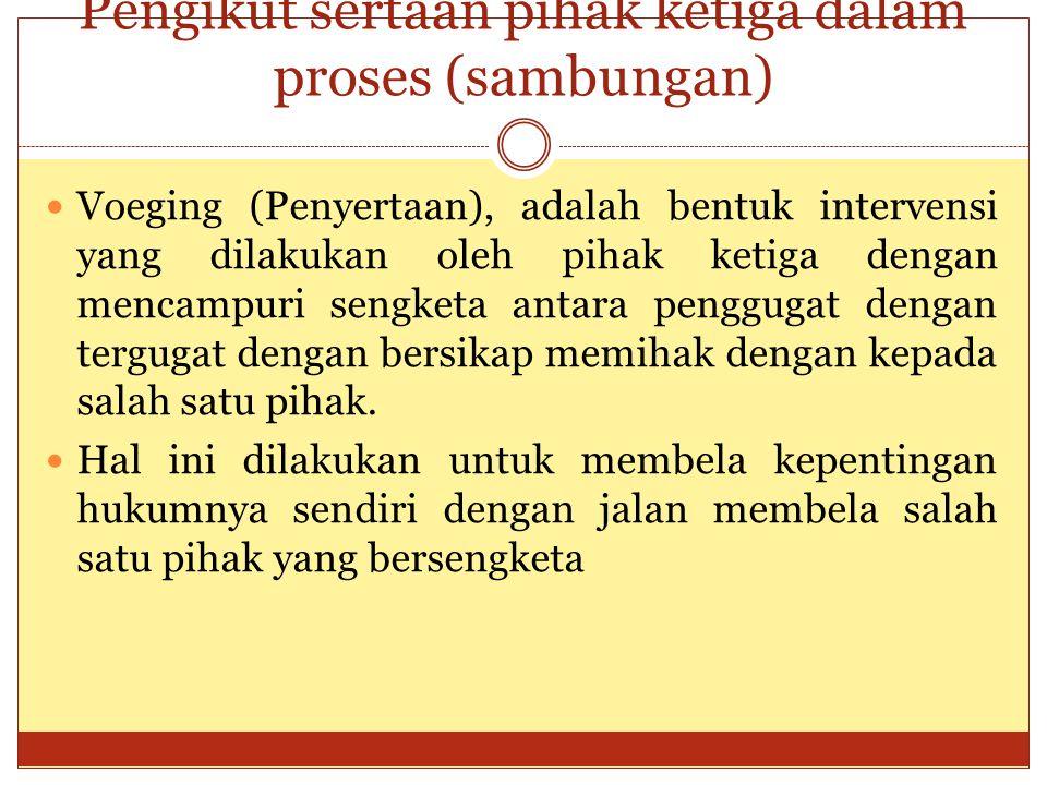 Pengikut sertaan pihak ketiga dalam proses (sambungan) Voeging (Penyertaan), adalah bentuk intervensi yang dilakukan oleh pihak ketiga dengan mencampu