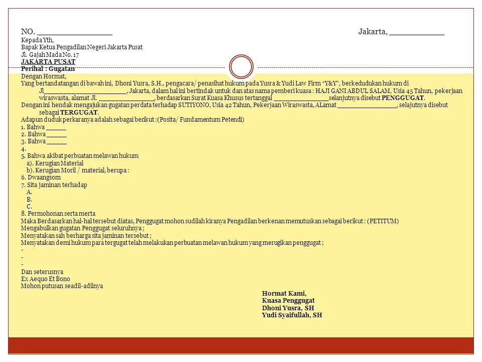 NO. _______________Jakarta, ___________ Kepada Yth, Bapak Ketua Pengadilan Negeri Jakarta Pusat Jl. Gajah Mada No. 17 JAKARTA PUSAT Perihal : Gugatan