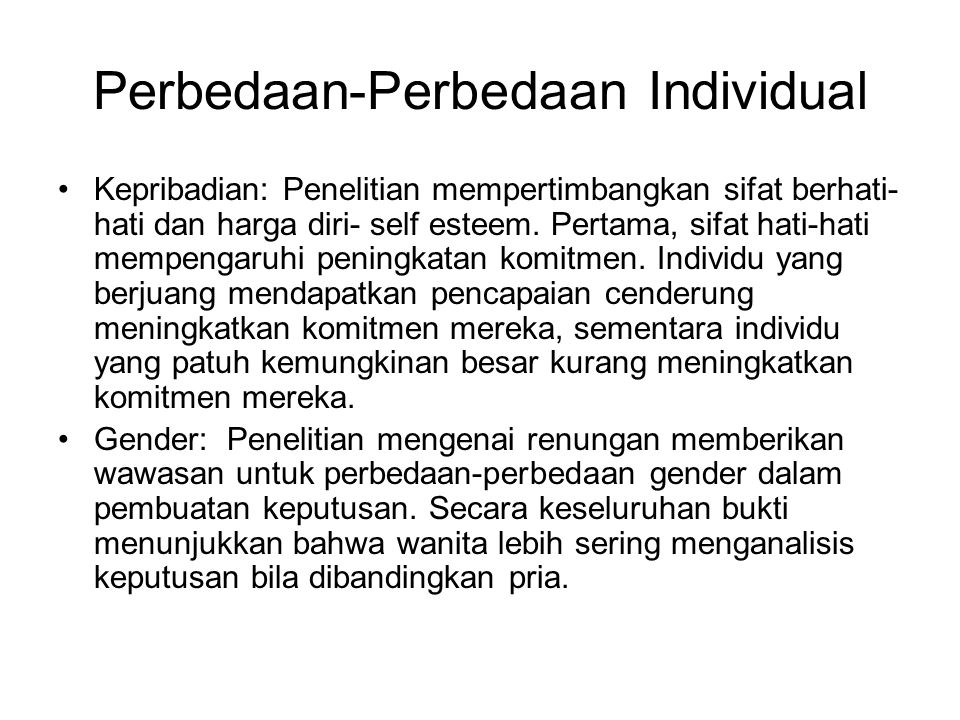 Perbedaan-Perbedaan Individual Kepribadian: Penelitian mempertimbangkan sifat berhati- hati dan harga diri- self esteem. Pertama, sifat hati-hati memp