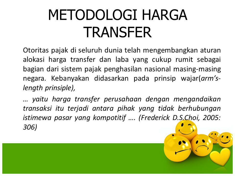 METODOLOGI HARGA TRANSFER Otoritas pajak di seluruh dunia telah mengembangkan aturan alokasi harga transfer dan laba yang cukup rumit sebagai bagian d