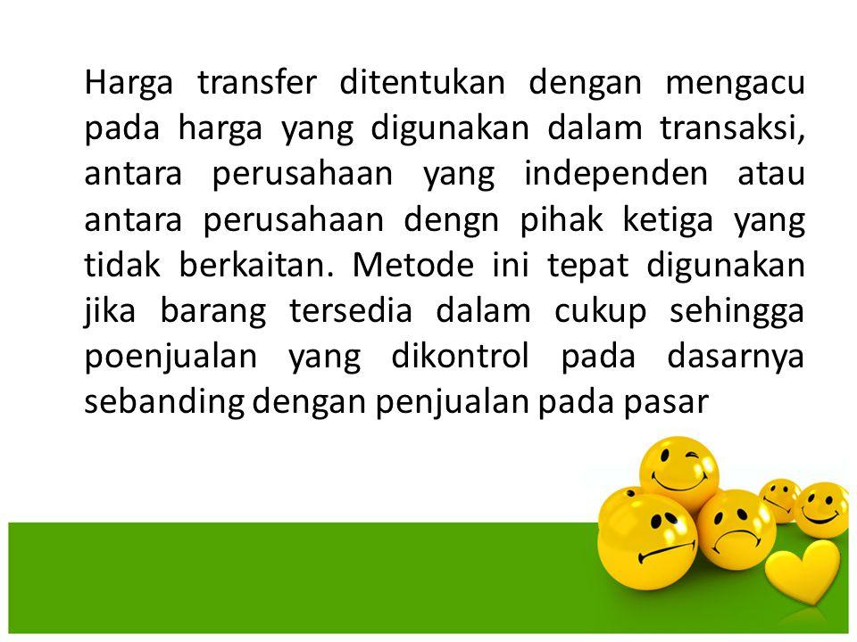 Harga transfer ditentukan dengan mengacu pada harga yang digunakan dalam transaksi, antara perusahaan yang independen atau antara perusahaan dengn pih