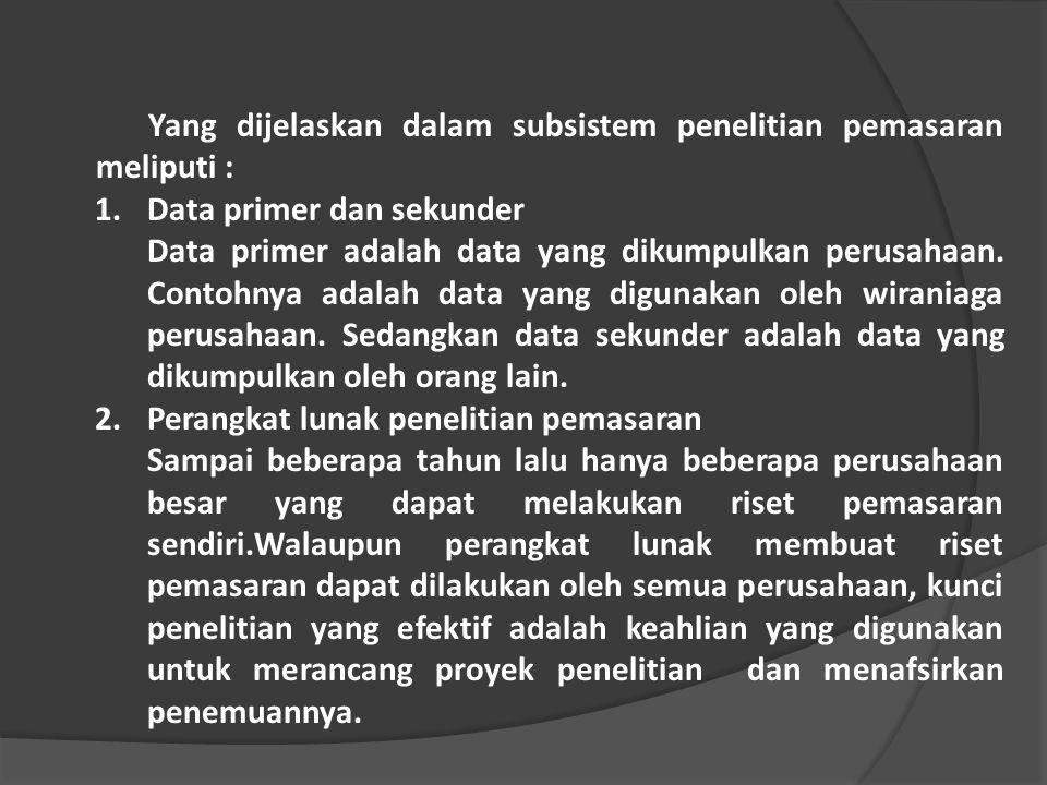 Subsistem Input terdiri dari : a.Sistem Informasi Akuntansi mengumpulkan data yang menjelaskan transaksi pemasaran perusahaan Pemasaran berperan penti