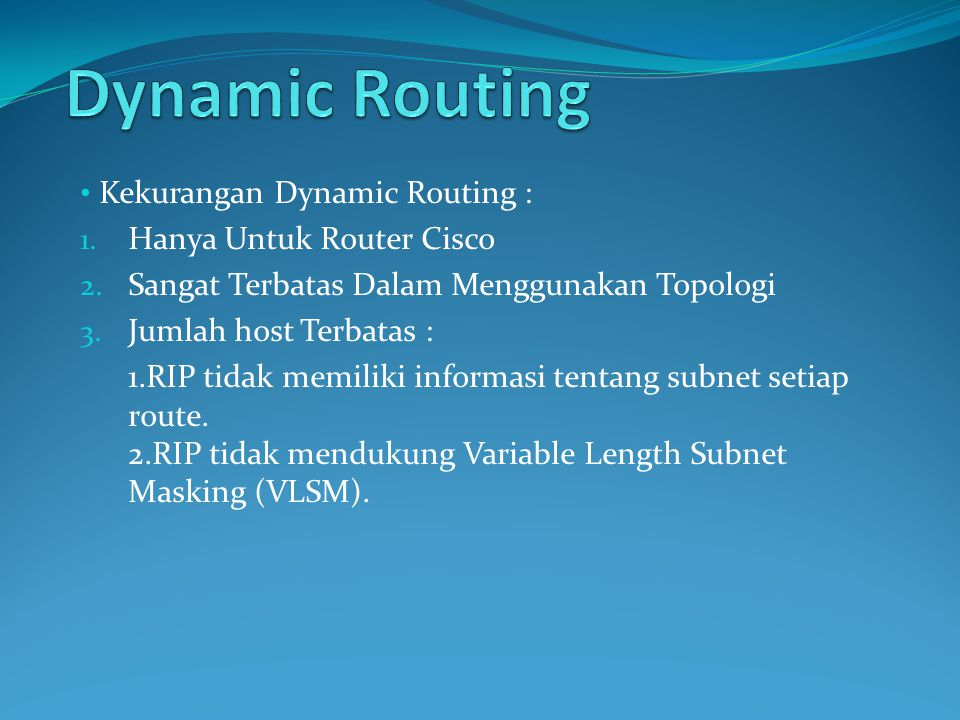 Kelebihan Dynamic Routing : 1.Menggunakan Routing Information Protocol (RIP) 2.