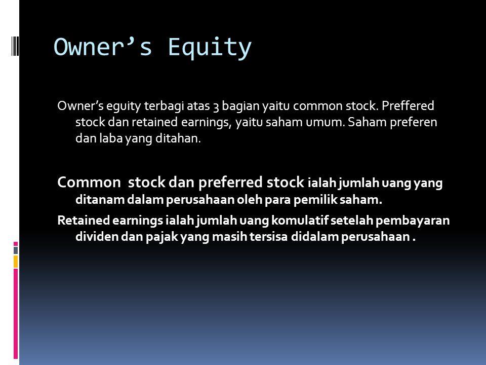 Liabilities Dibagi atas dua bagian yaitu : Current liabilities dan longterm liabilities Current liabilities  utang perusahaan yang harus dibayar dala