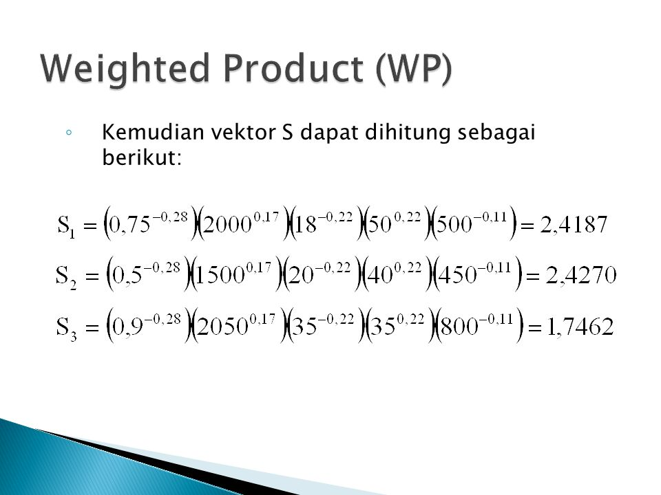 ◦ Kemudian vektor S dapat dihitung sebagai berikut: