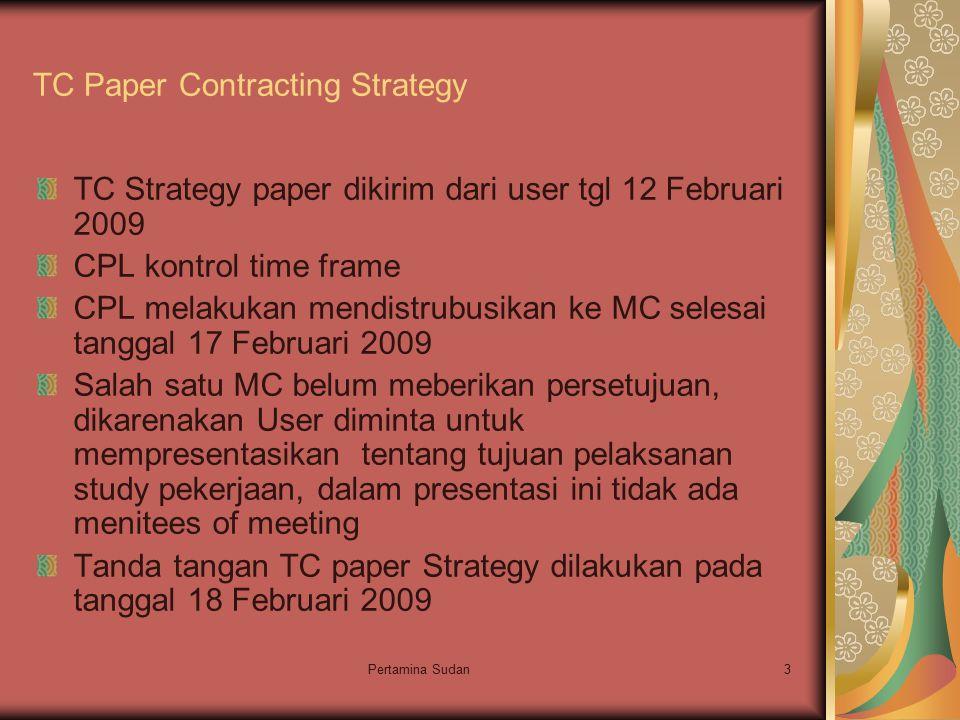 Pertamina Sudan3 TC Paper Contracting Strategy TC Strategy paper dikirim dari user tgl 12 Februari 2009 CPL kontrol time frame CPL melakukan mendistru