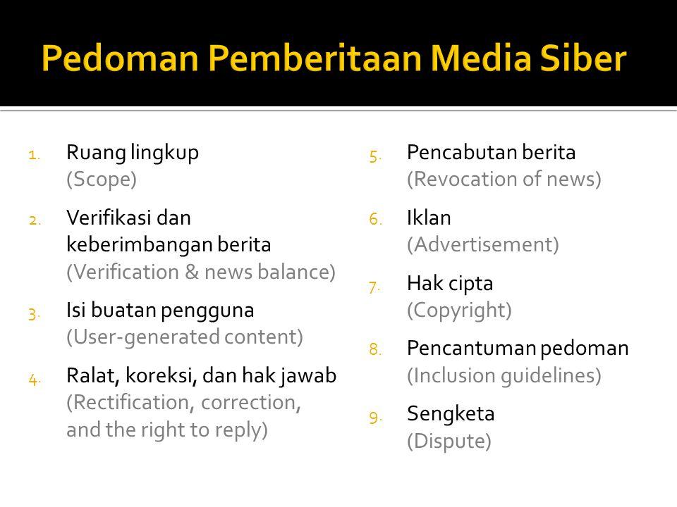 Menurut Ketua Dewan Pers, Bagir Manan, pedoman ini disusun karena media siber memiliki karakter khusus sehingga perlu pedoman untuk mengatur agar pengelolaannya dapat profesional dan sesuai dengan Undang-undang Pers serta kode etik jurnalistik. —VIVAnews, Feb.