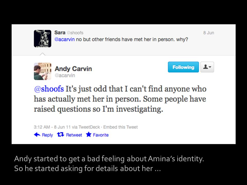 Andy started to get a bad feeling about Amina's identity. So he started asking for details about her …