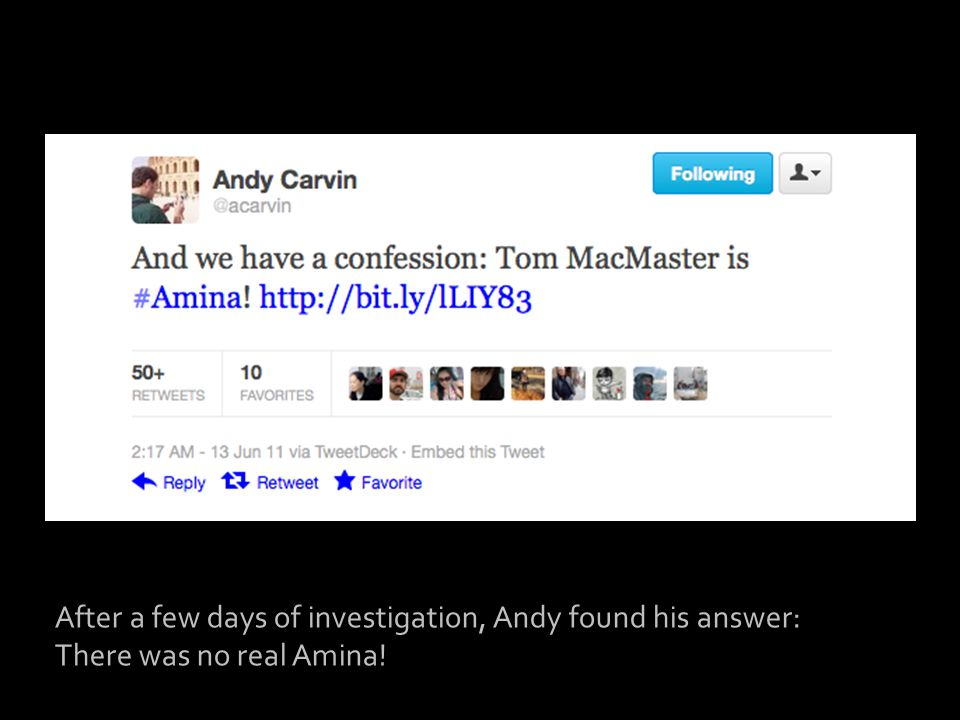 After a few days of investigation, Andy found his answer: There was no real Amina!